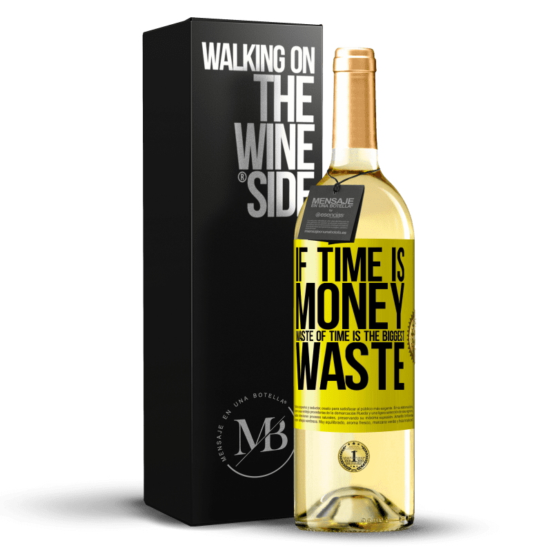 24,95 € Free Shipping | White Wine WHITE Edition If time is money, waste of time is the biggest waste Yellow Label. Customizable label Young wine Harvest 2020 Verdejo