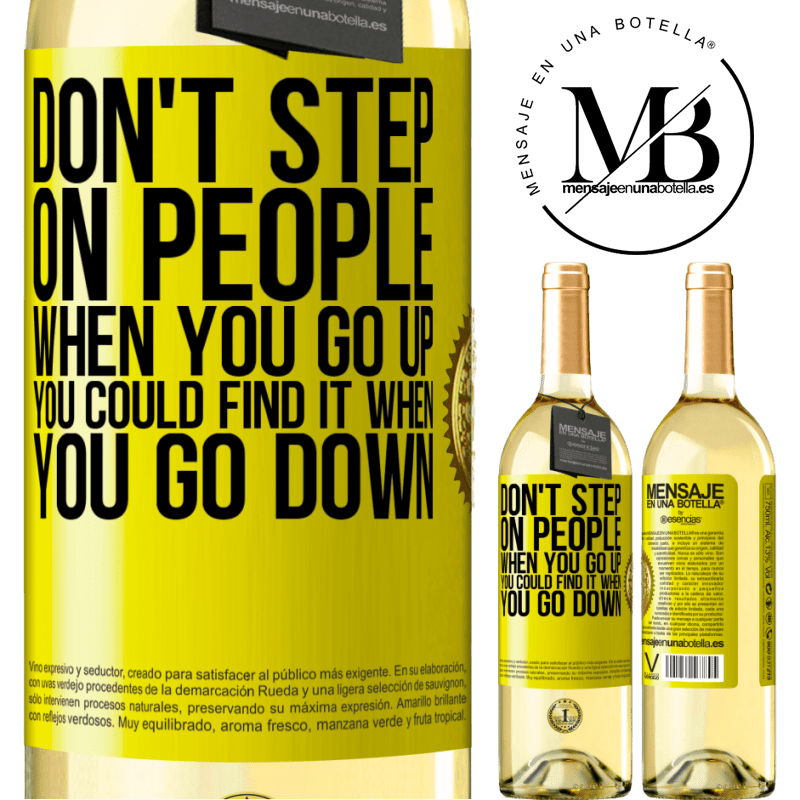 24,95 € Free Shipping   White Wine WHITE Edition Don't step on people when you go up, you could find it when you go down Yellow Label. Customizable label Young wine Harvest 2020 Verdejo
