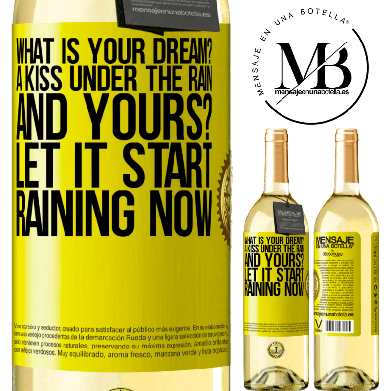24,95 € Free Shipping   White Wine WHITE Edition what is your dream? A kiss under the rain. And yours? Let it start raining now Yellow Label. Customizable label Young wine Harvest 2020 Verdejo