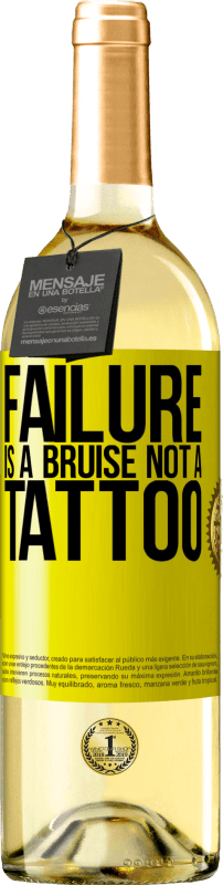 24,95 € Free Shipping | White Wine WHITE Edition Failure is a bruise, not a tattoo Yellow Label. Customizable label Young wine Harvest 2020 Verdejo