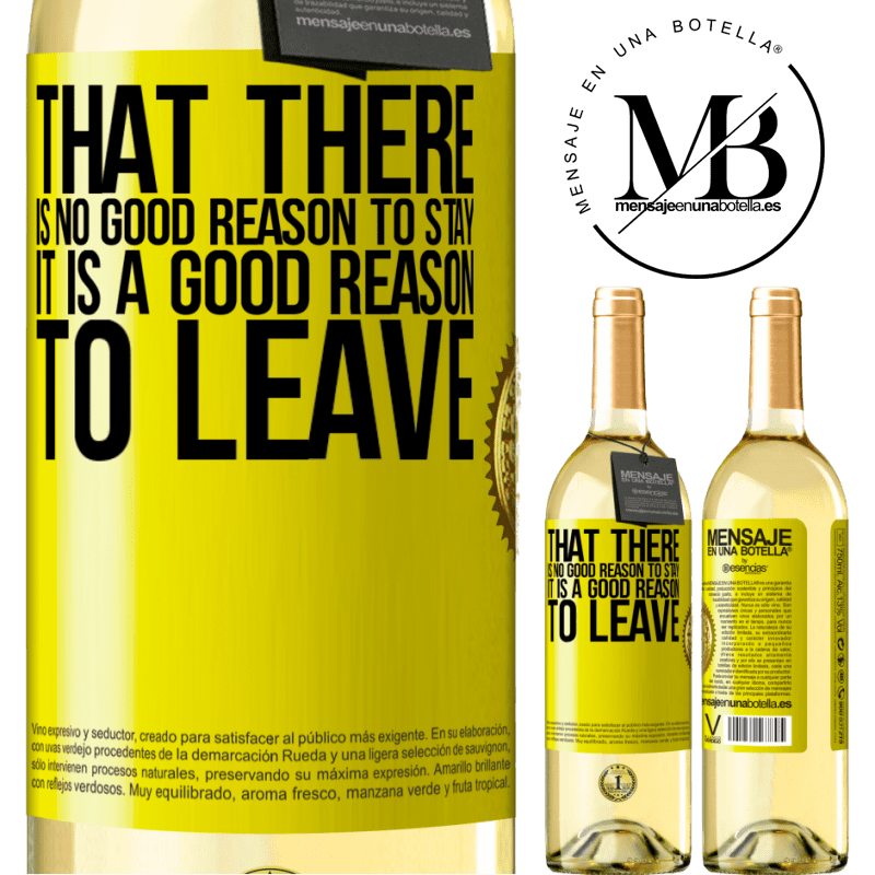 24,95 € Free Shipping   White Wine WHITE Edition That there is no good reason to stay, it is a good reason to leave Yellow Label. Customizable label Young wine Harvest 2020 Verdejo