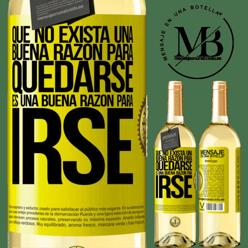 24,95 € Envoi gratuit | Vin blanc Édition WHITE Qu'il n'y a pas de bonne raison de rester, c'est une bonne raison de partir Étiquette Jaune. Étiquette personnalisable Vin jeune Récolte 2020 Verdejo