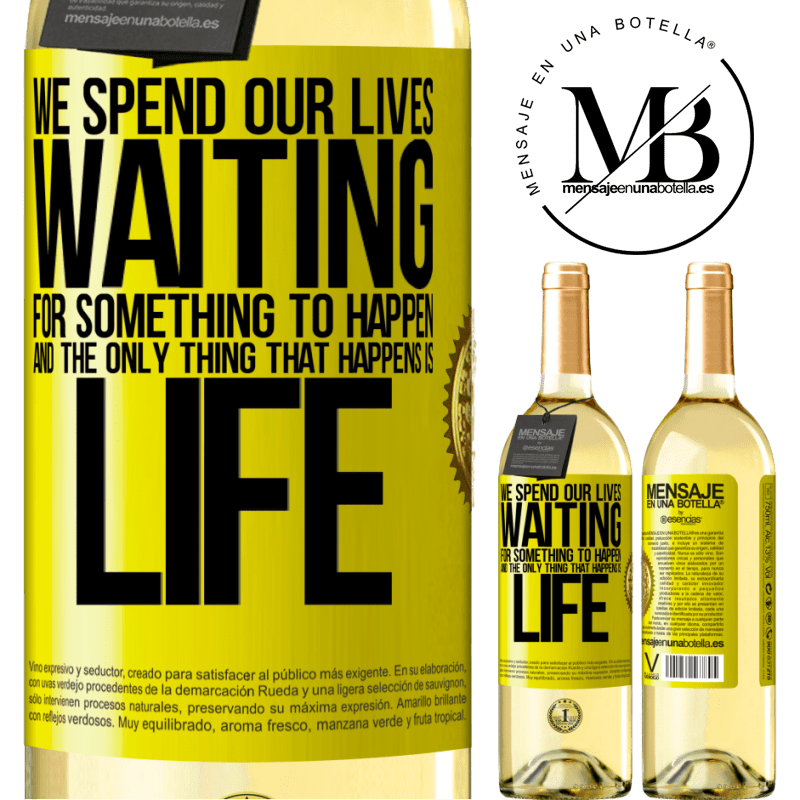 24,95 € Free Shipping | White Wine WHITE Edition We spend our lives waiting for something to happen, and the only thing that happens is life Yellow Label. Customizable label Young wine Harvest 2020 Verdejo