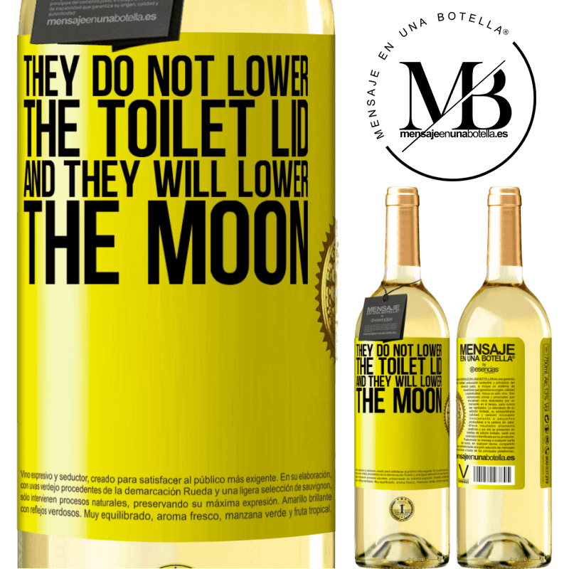 24,95 € Free Shipping | White Wine WHITE Edition They do not lower the toilet lid and they will lower the moon Yellow Label. Customizable label Young wine Harvest 2020 Verdejo