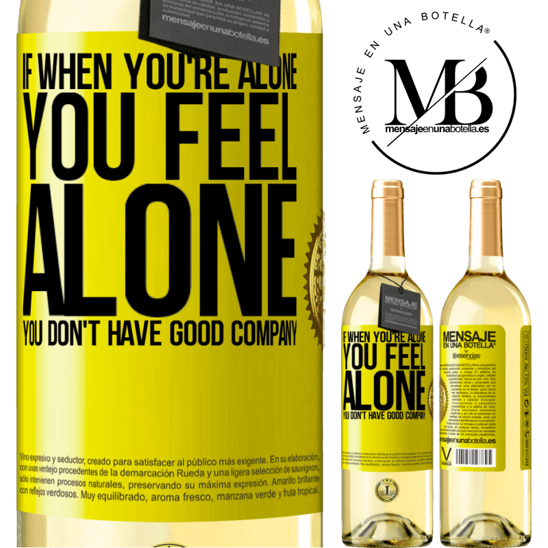 24,95 € Free Shipping   White Wine WHITE Edition If when you're alone, you feel alone, you don't have good company Yellow Label. Customizable label Young wine Harvest 2020 Verdejo
