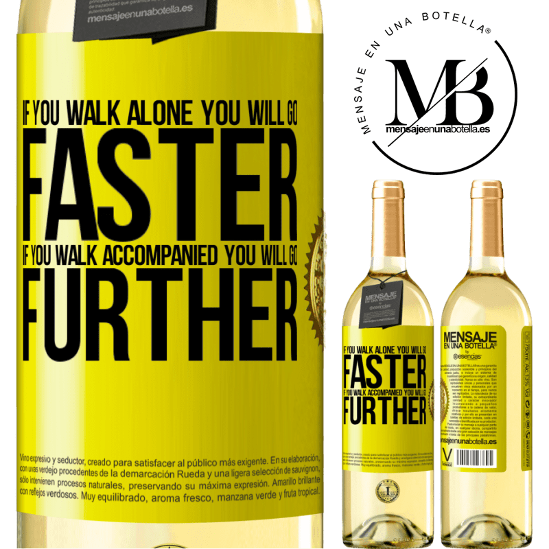 24,95 € Free Shipping   White Wine WHITE Edition If you walk alone, you will go faster. If you walk accompanied, you will go further Yellow Label. Customizable label Young wine Harvest 2020 Verdejo