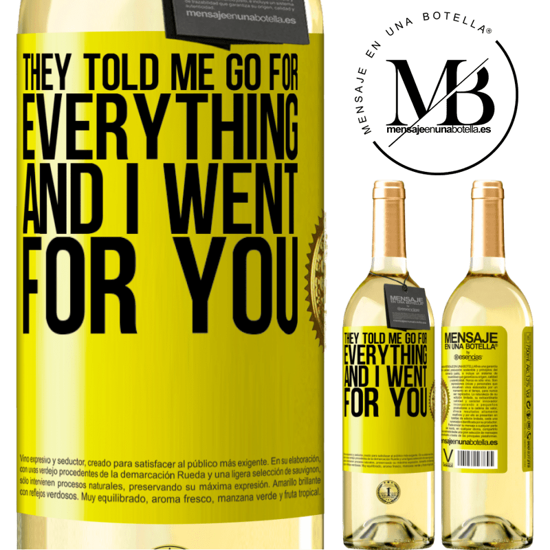 24,95 € Free Shipping | White Wine WHITE Edition They told me go for everything and I went for you Yellow Label. Customizable label Young wine Harvest 2020 Verdejo