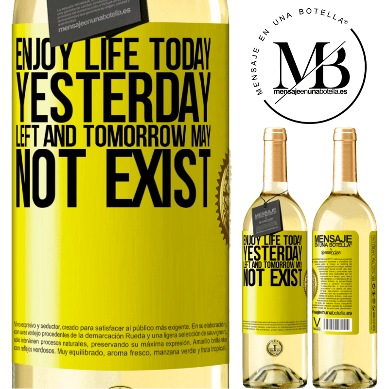 24,95 € Free Shipping   White Wine WHITE Edition Enjoy life today yesterday left and tomorrow may not exist Yellow Label. Customizable label Young wine Harvest 2020 Verdejo