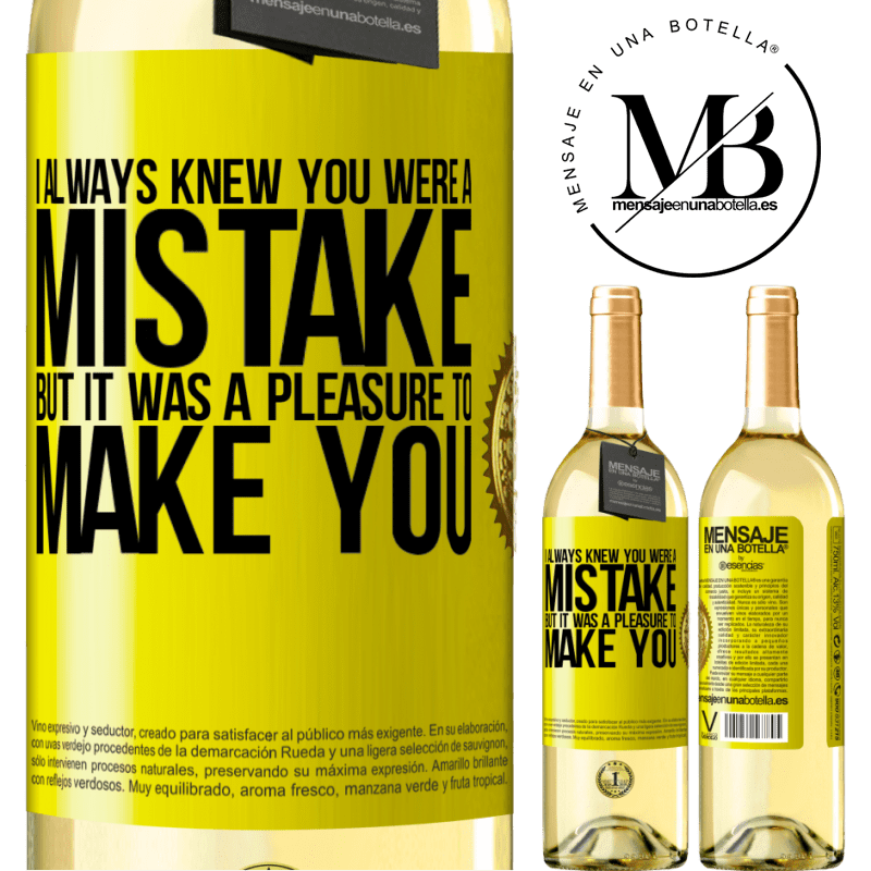 24,95 € Free Shipping | White Wine WHITE Edition I always knew you were a mistake, but it was a pleasure to make you Yellow Label. Customizable label Young wine Harvest 2020 Verdejo