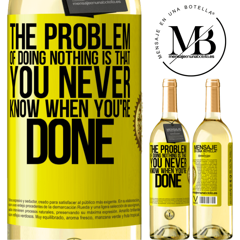 24,95 € Free Shipping | White Wine WHITE Edition The problem of doing nothing is that you never know when you're done Yellow Label. Customizable label Young wine Harvest 2020 Verdejo