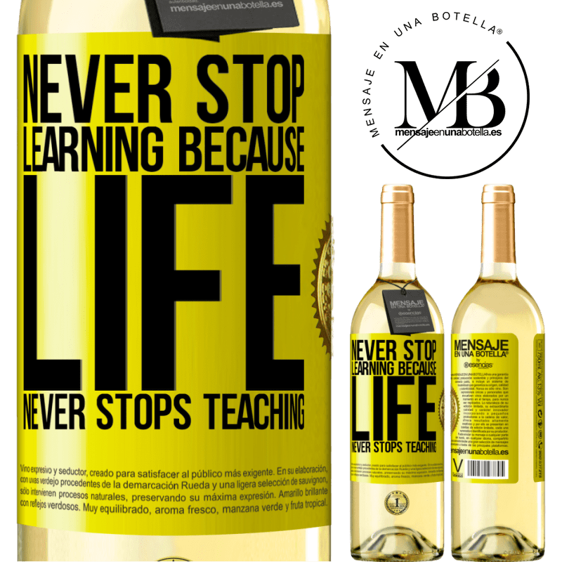24,95 € Free Shipping | White Wine WHITE Edition Never stop learning because life never stops teaching Yellow Label. Customizable label Young wine Harvest 2020 Verdejo