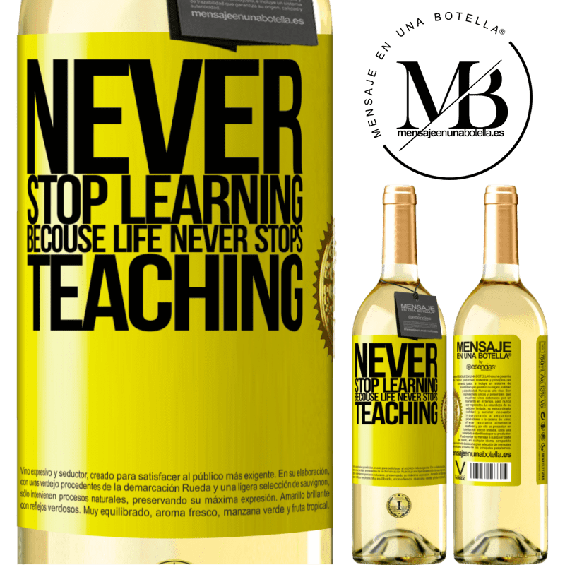 24,95 € Free Shipping | White Wine WHITE Edition Never stop learning becouse life never stops teaching Yellow Label. Customizable label Young wine Harvest 2020 Verdejo