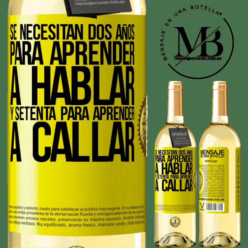 24,95 € Envío gratis   Vino Blanco Edición WHITE Se necesitan dos años para aprender a hablar, y setenta para aprender a callar Etiqueta Amarilla. Etiqueta personalizable Vino joven Cosecha 2020 Verdejo