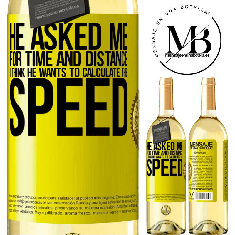 24,95 € Free Shipping | White Wine WHITE Edition He asked me for time and distance. I think he wants to calculate the speed Yellow Label. Customizable label Young wine Harvest 2020 Verdejo