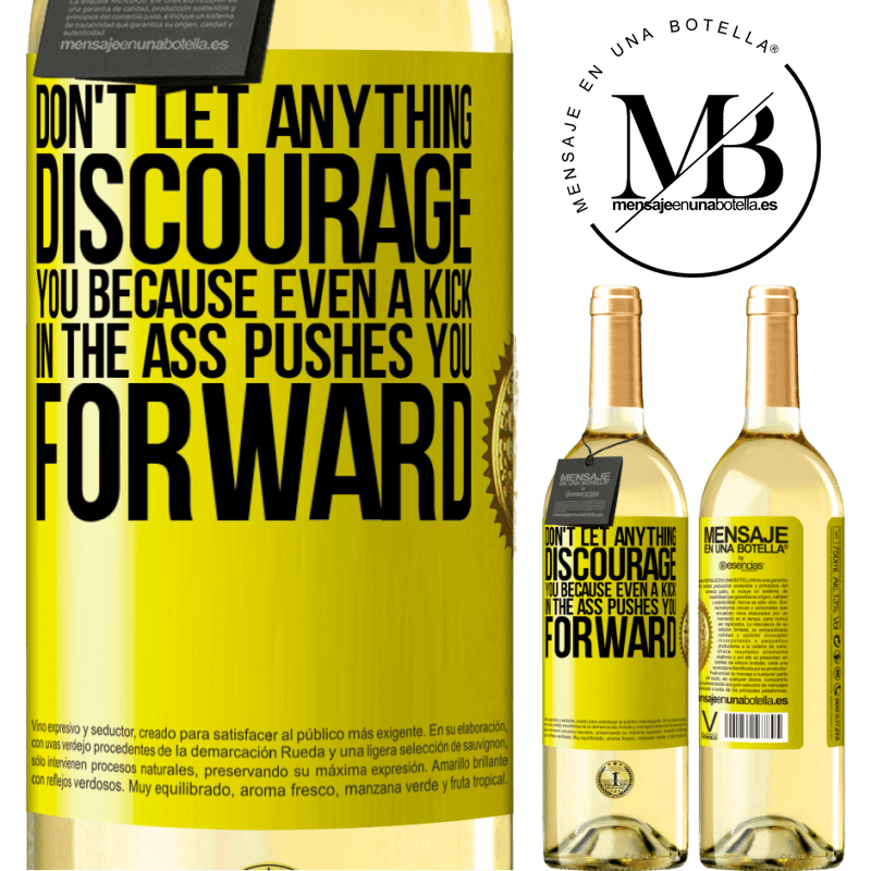 24,95 € Free Shipping | White Wine WHITE Edition Don't let anything discourage you, because even a kick in the ass pushes you forward Yellow Label. Customizable label Young wine Harvest 2020 Verdejo