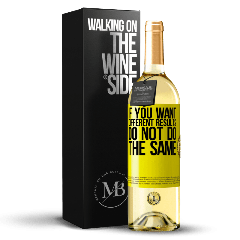 24,95 € Free Shipping | White Wine WHITE Edition If you want different results, do not do the same Yellow Label. Customizable label Young wine Harvest 2020 Verdejo