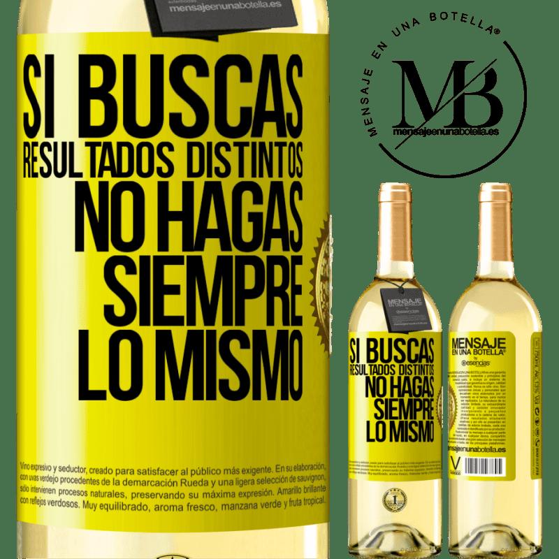 24,95 € Envoi gratuit | Vin blanc Édition WHITE Si vous recherchez des résultats différents, ne faites pas toujours la même chose Étiquette Jaune. Étiquette personnalisable Vin jeune Récolte 2020 Verdejo