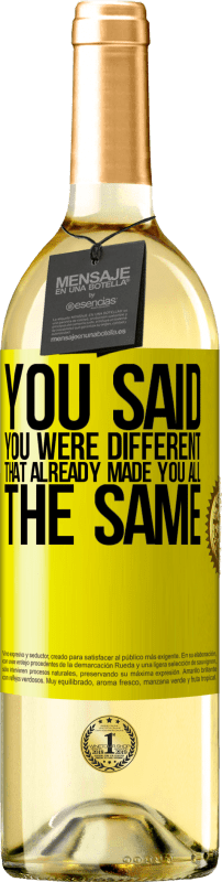 24,95 € Free Shipping | White Wine WHITE Edition You said you were different, that already made you all the same Yellow Label. Customizable label Young wine Harvest 2020 Verdejo