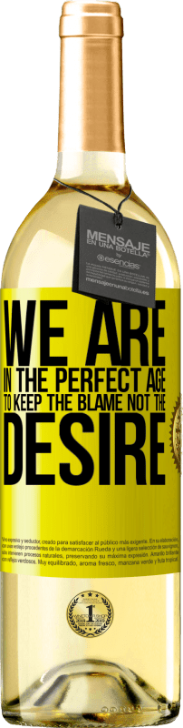 24,95 € | White Wine WHITE Edition We are in the perfect age to keep the blame, not the desire Yellow Label. Customizable label Young wine Harvest 2020 Verdejo