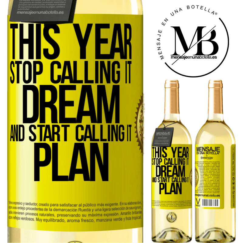 24,95 € Free Shipping | White Wine WHITE Edition This year stop calling it dream and start calling it plan Yellow Label. Customizable label Young wine Harvest 2020 Verdejo