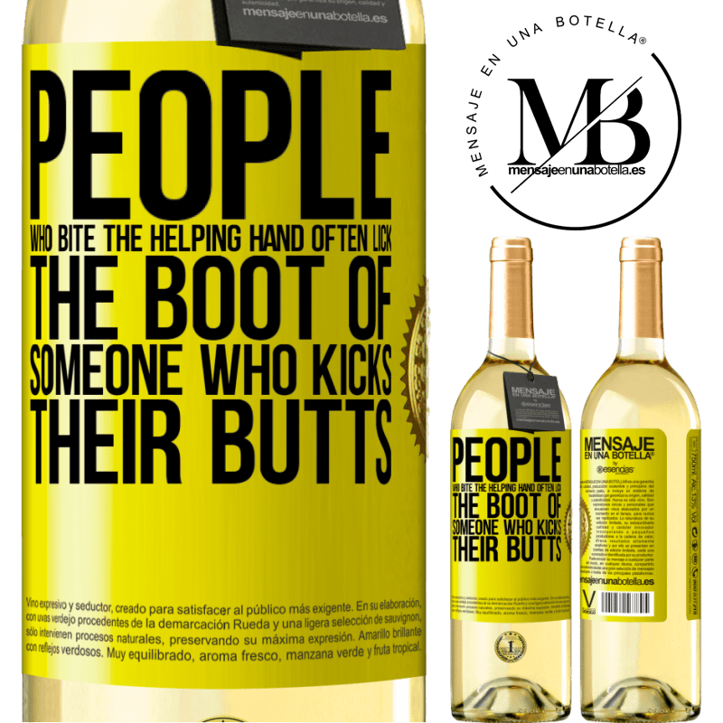 24,95 € Free Shipping   White Wine WHITE Edition People who bite the helping hand, often lick the boot of someone who kicks their butts Yellow Label. Customizable label Young wine Harvest 2020 Verdejo