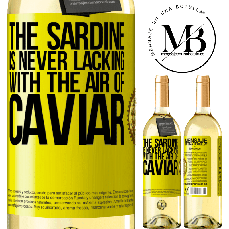 24,95 € Free Shipping | White Wine WHITE Edition The sardine is never lacking with the air of caviar Yellow Label. Customizable label Young wine Harvest 2020 Verdejo