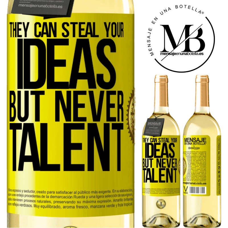 24,95 € Free Shipping   White Wine WHITE Edition They can steal your ideas but never talent Yellow Label. Customizable label Young wine Harvest 2020 Verdejo