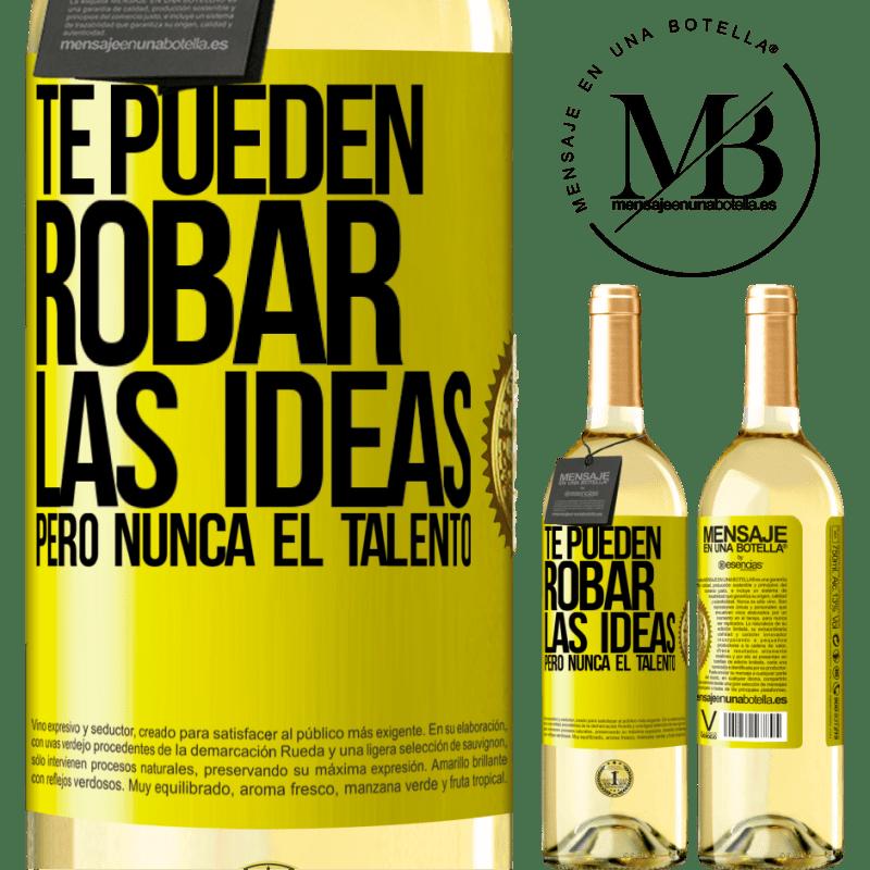 24,95 € Envío gratis | Vino Blanco Edición WHITE Te pueden robar las ideas pero nunca el talento Etiqueta Amarilla. Etiqueta personalizable Vino joven Cosecha 2020 Verdejo