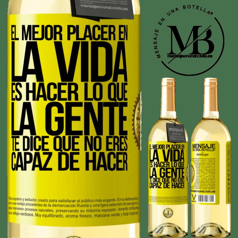 24,95 € Envío gratis | Vino Blanco Edición WHITE El mejor placer en la vida es hacer lo que la gente te dice que no eres capaz de hacer Etiqueta Amarilla. Etiqueta personalizable Vino joven Cosecha 2020 Verdejo