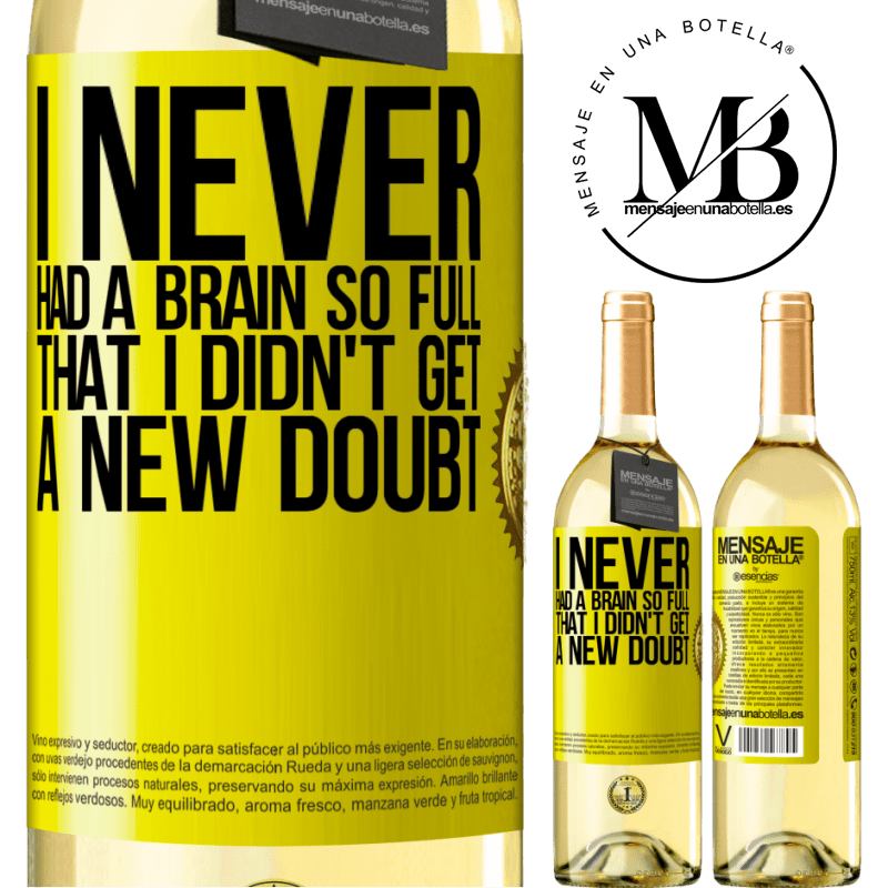 24,95 € Free Shipping | White Wine WHITE Edition I never had a brain so full that I didn't get a new doubt Yellow Label. Customizable label Young wine Harvest 2020 Verdejo