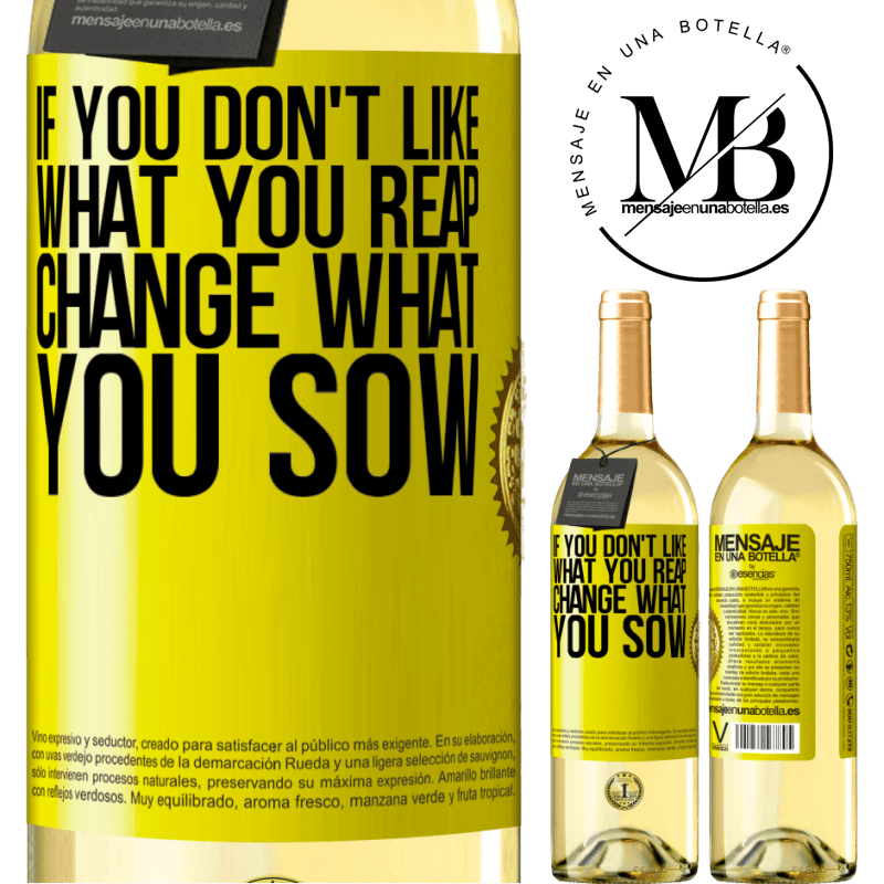 24,95 € Free Shipping | White Wine WHITE Edition If you don't like what you reap, change what you sow Yellow Label. Customizable label Young wine Harvest 2020 Verdejo
