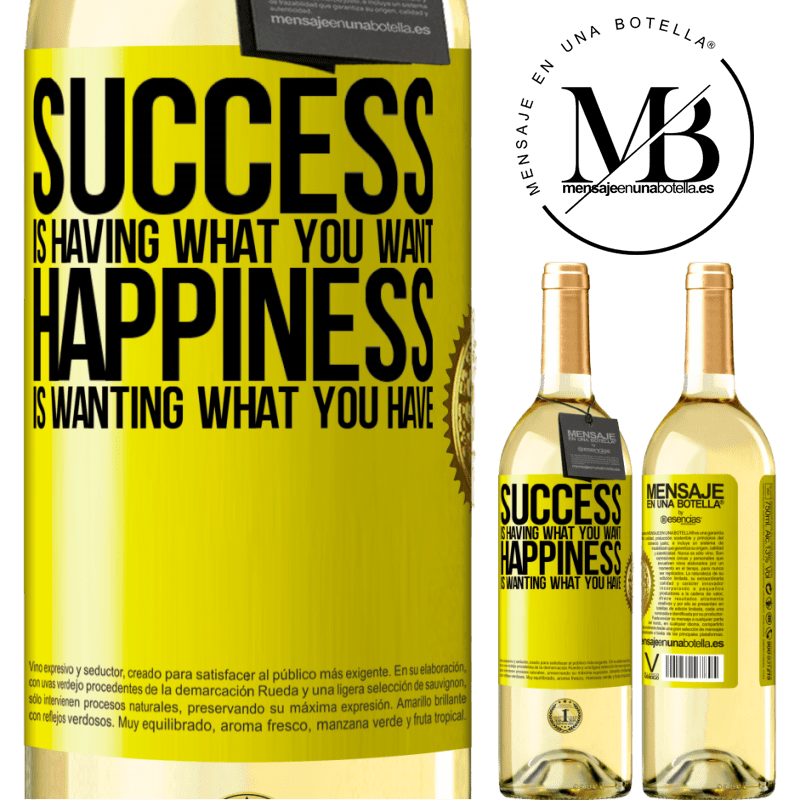 24,95 € Free Shipping   White Wine WHITE Edition success is having what you want. Happiness is wanting what you have Yellow Label. Customizable label Young wine Harvest 2020 Verdejo