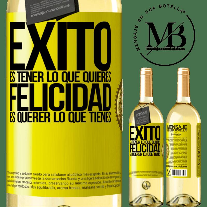24,95 € Envoi gratuit | Vin blanc Édition WHITE le succès est d'avoir ce que vous voulez. Le bonheur veut ce que vous avez Étiquette Jaune. Étiquette personnalisable Vin jeune Récolte 2020 Verdejo