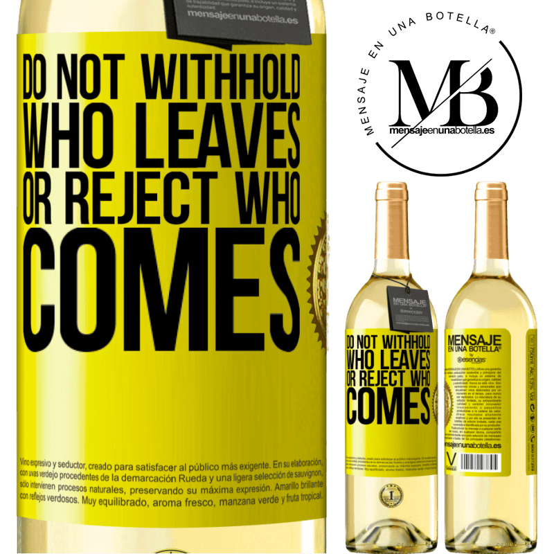 24,95 € Free Shipping | White Wine WHITE Edition Do not withhold who leaves, or reject who comes Yellow Label. Customizable label Young wine Harvest 2020 Verdejo