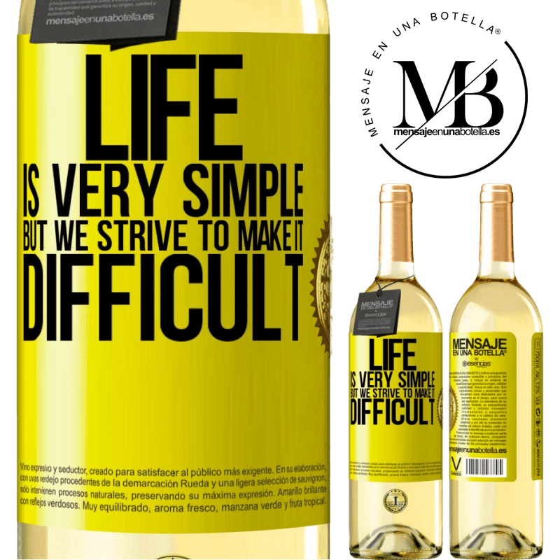 24,95 € Free Shipping   White Wine WHITE Edition Life is very simple, but we strive to make it difficult Yellow Label. Customizable label Young wine Harvest 2020 Verdejo