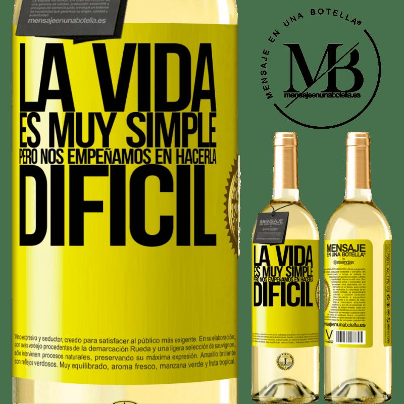 24,95 € Envío gratis | Vino Blanco Edición WHITE La vida es muy simple, pero nos empeñamos en hacerla difícil Etiqueta Amarilla. Etiqueta personalizable Vino joven Cosecha 2020 Verdejo
