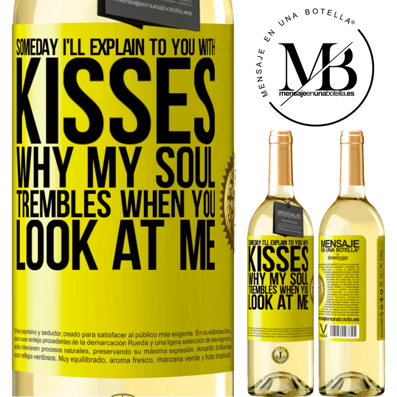 24,95 € Free Shipping | White Wine WHITE Edition Someday I'll explain to you with kisses why my soul trembles when you look at me Yellow Label. Customizable label Young wine Harvest 2020 Verdejo