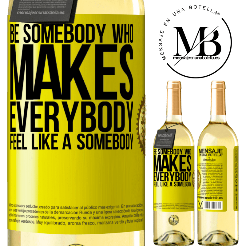 24,95 € Free Shipping | White Wine WHITE Edition Be somebody who makes everybody feel like a somebody Yellow Label. Customizable label Young wine Harvest 2020 Verdejo