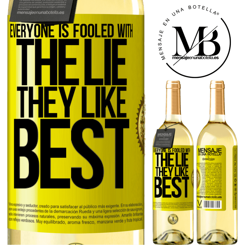 24,95 € Free Shipping | White Wine WHITE Edition Everyone is fooled with the lie they like best Yellow Label. Customizable label Young wine Harvest 2020 Verdejo