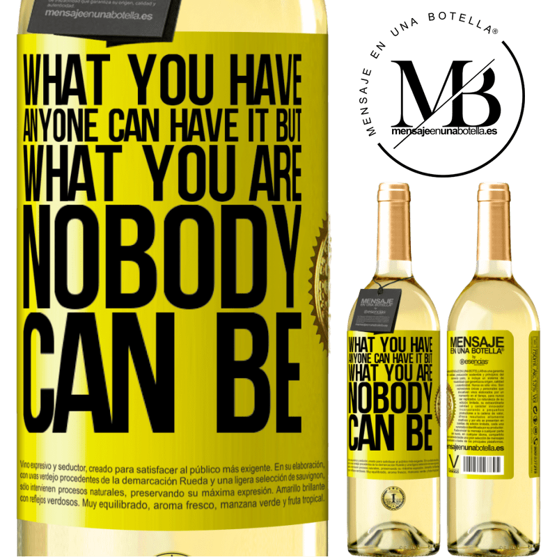 24,95 € Free Shipping | White Wine WHITE Edition What you have anyone can have it, but what you are nobody can be Yellow Label. Customizable label Young wine Harvest 2020 Verdejo