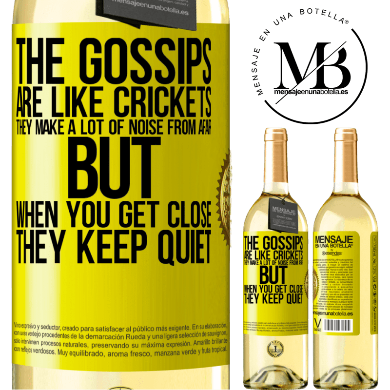 24,95 € Free Shipping | White Wine WHITE Edition The gossips are like crickets, they make a lot of noise from afar, but when you get close they keep quiet Yellow Label. Customizable label Young wine Harvest 2020 Verdejo