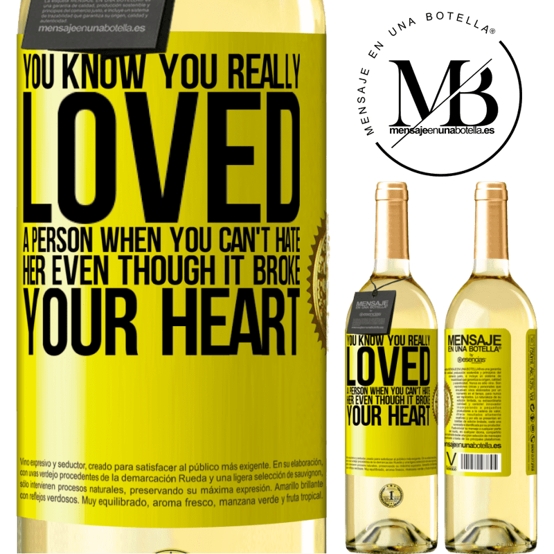 24,95 € Free Shipping   White Wine WHITE Edition You know you really loved a person when you can't hate her even though it broke your heart Yellow Label. Customizable label Young wine Harvest 2020 Verdejo