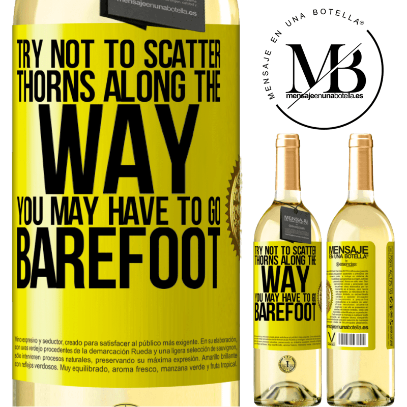 24,95 € Free Shipping | White Wine WHITE Edition Try not to scatter thorns along the way, you may have to go barefoot Yellow Label. Customizable label Young wine Harvest 2020 Verdejo