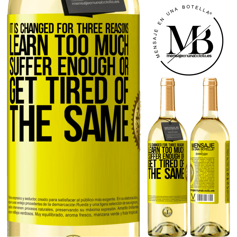 24,95 € Free Shipping | White Wine WHITE Edition It is changed for three reasons. Learn too much, suffer enough or get tired of the same Yellow Label. Customizable label Young wine Harvest 2020 Verdejo