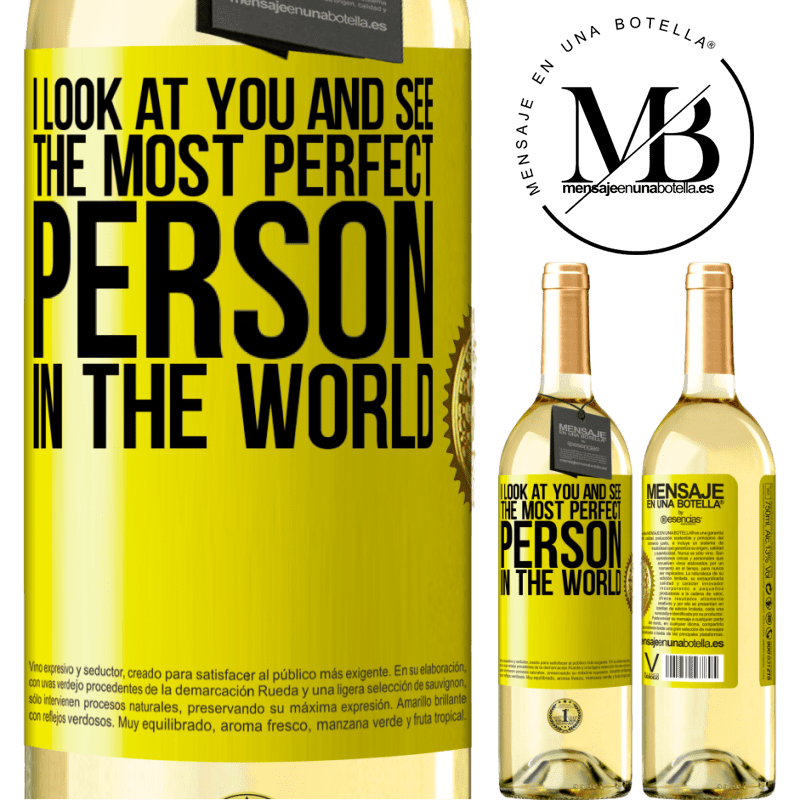24,95 € Free Shipping   White Wine WHITE Edition I look at you and see the most perfect person in the world Yellow Label. Customizable label Young wine Harvest 2020 Verdejo