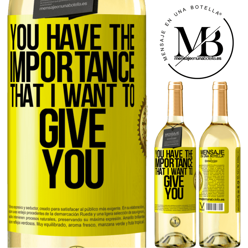 24,95 € Free Shipping | White Wine WHITE Edition You have the importance that I want to give you Yellow Label. Customizable label Young wine Harvest 2020 Verdejo