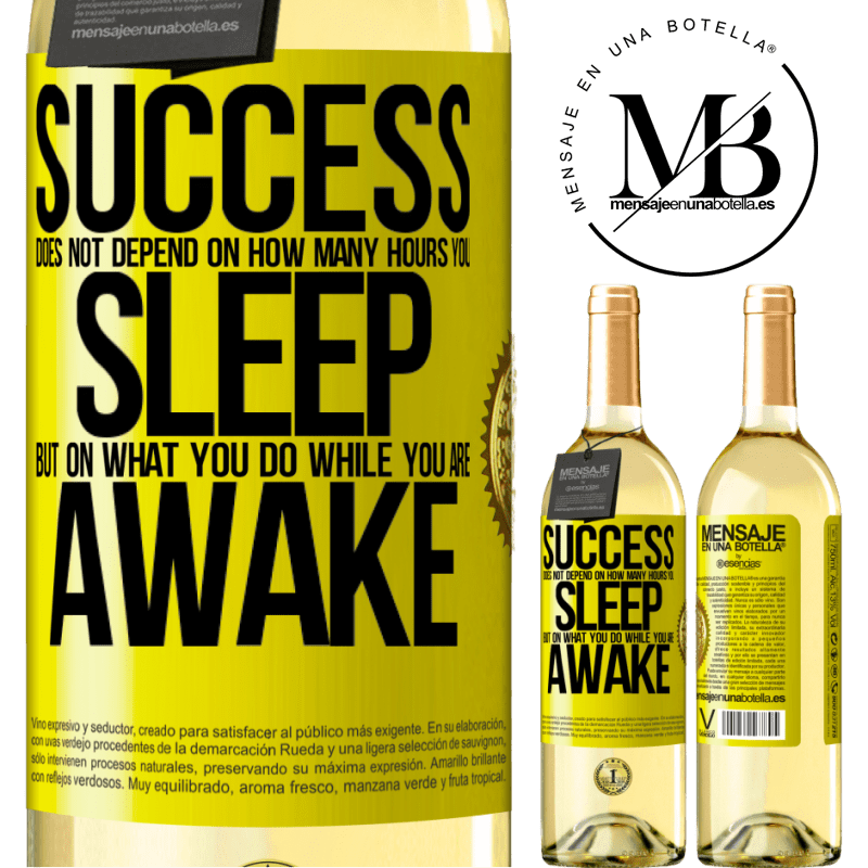24,95 € Free Shipping | White Wine WHITE Edition Success does not depend on how many hours you sleep, but on what you do while you are awake Yellow Label. Customizable label Young wine Harvest 2020 Verdejo