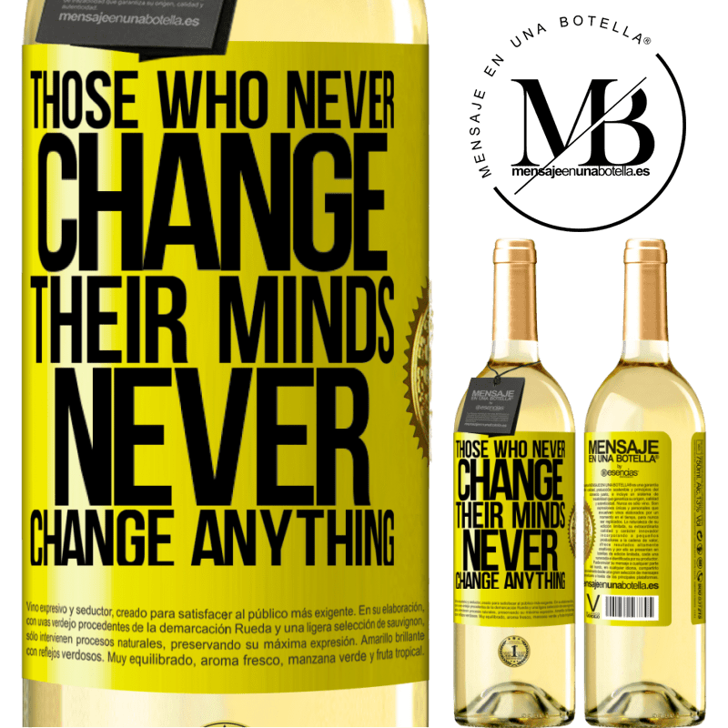 24,95 € Free Shipping   White Wine WHITE Edition Those who never change their minds, never change anything Yellow Label. Customizable label Young wine Harvest 2020 Verdejo