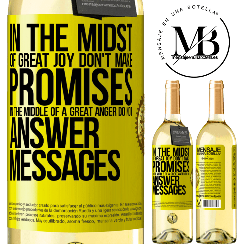 24,95 € Free Shipping | White Wine WHITE Edition In the midst of great joy, don't make promises. In the middle of a great anger, do not answer messages Yellow Label. Customizable label Young wine Harvest 2020 Verdejo