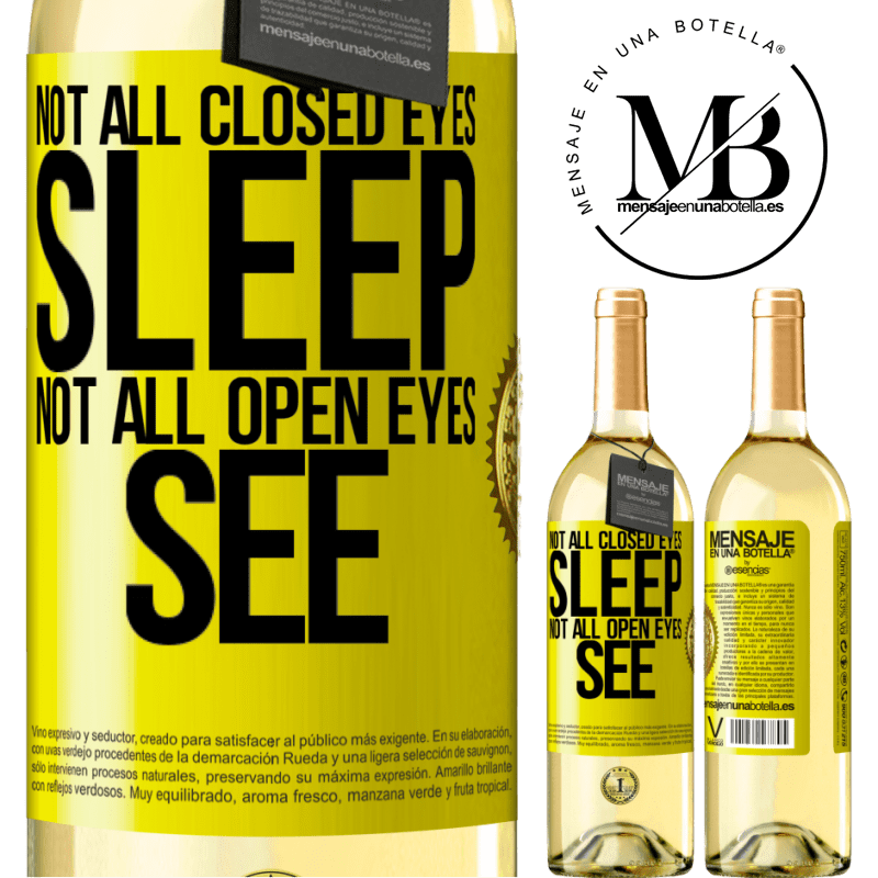 24,95 € Free Shipping   White Wine WHITE Edition Not all closed eyes sleep ... not all open eyes see Yellow Label. Customizable label Young wine Harvest 2020 Verdejo